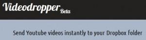 сервис videodropper скачивает видео с youtube в dropbox
